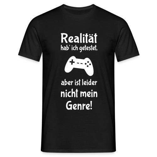 Coole Gamer Nerd Sprüche Zocken Realität - Männer T-Shirt