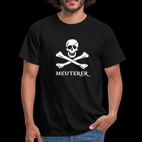 Meuterer - Männer T-Shirt