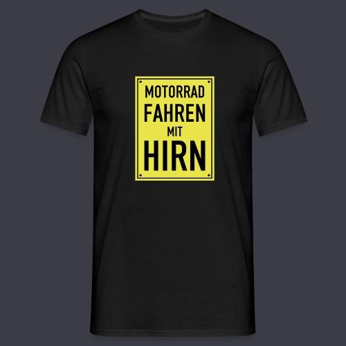 Motorrad Fahren mit Hirn - Männer T-Shirt