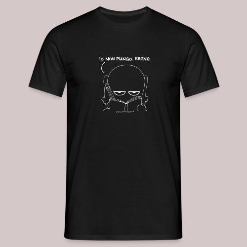 Io non piango - Maglietta da uomo