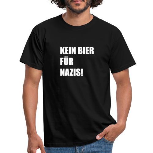 KEIN BIER FÜR NAZIS - Männer T-Shirt