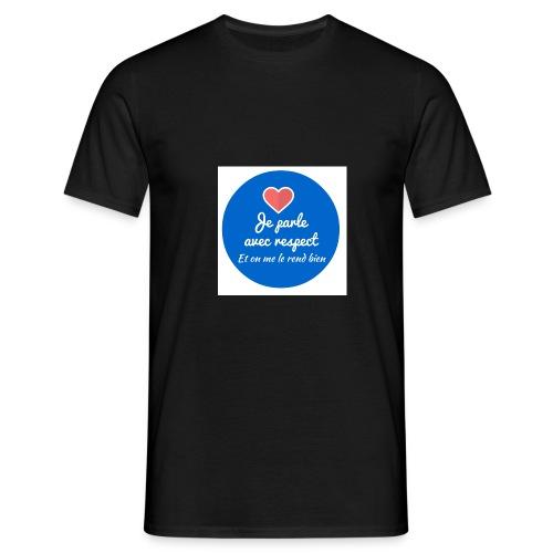 Je parle avec respect - T-shirt Homme
