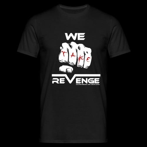 Darkness on Demand - We Take Revenge - Männer T-Shirt
