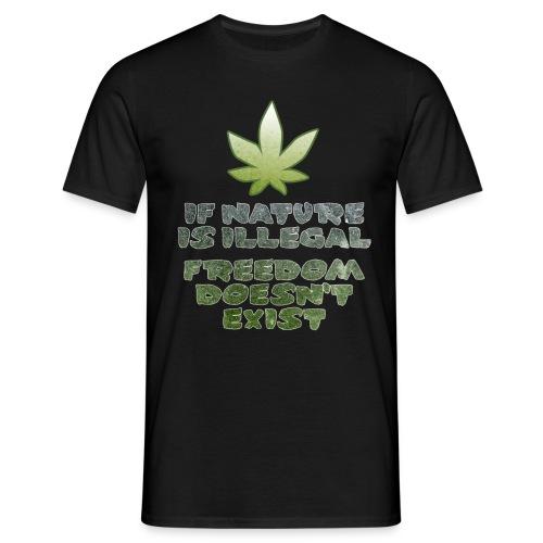 If Nature Illegal - Men's T-Shirt