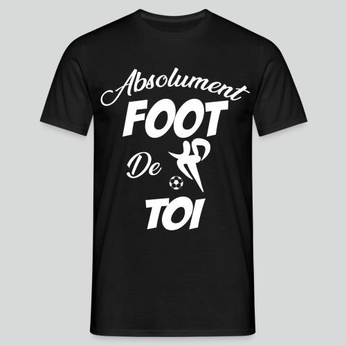 Absolument Foot De Toi (B) - T-shirt Homme