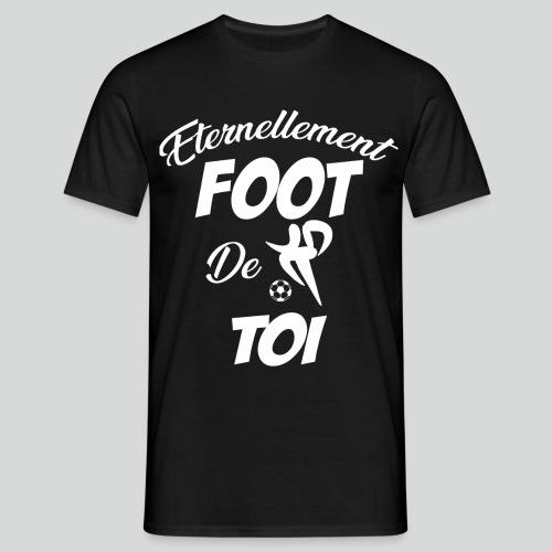 Éternellement Foot de Toi (B) - T-shirt Homme