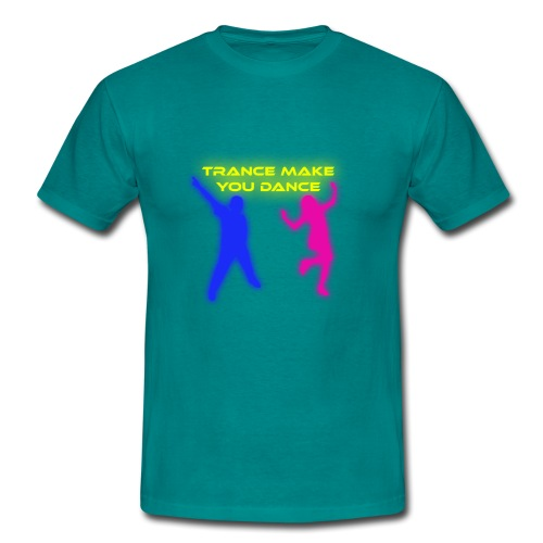 Trance make you dance - T-shirt herr