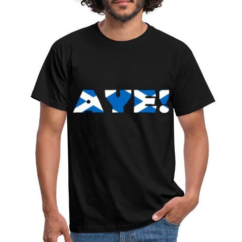 AYE! - Men's T-Shirt