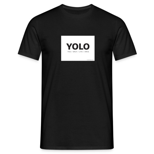 You Only Live One - Men's T-Shirt