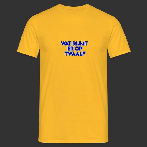 wat rijmt er op twaalf - Mannen T-shirt