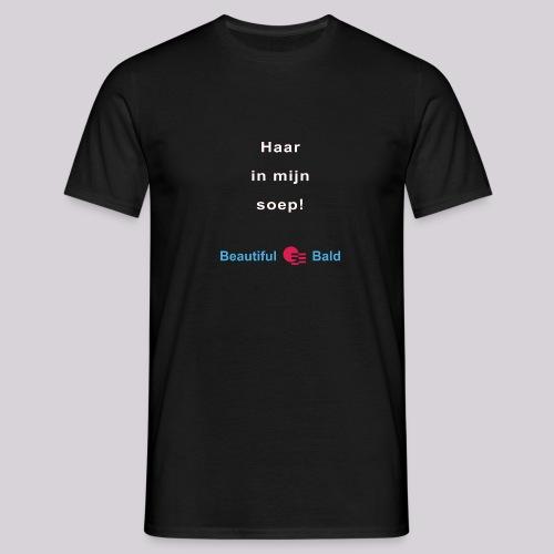 Haar in mijn soep-w - Mannen T-shirt