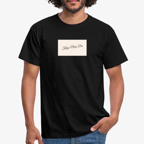 Kings Never Die - Men's T-Shirt