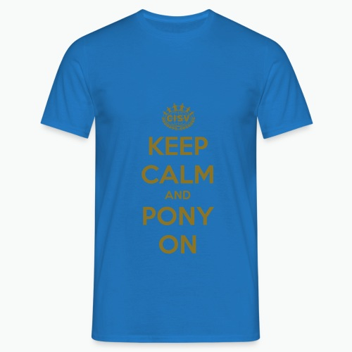 keep calm and pony on - Männer T-Shirt