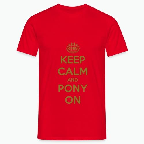 keep calm and pony on - Männer T-Shirt