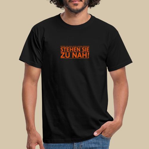 Sie stehen zu nah 01 - Männer T-Shirt