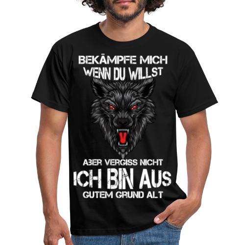 Bekämpfe mich wenn Du willst - Männer T-Shirt