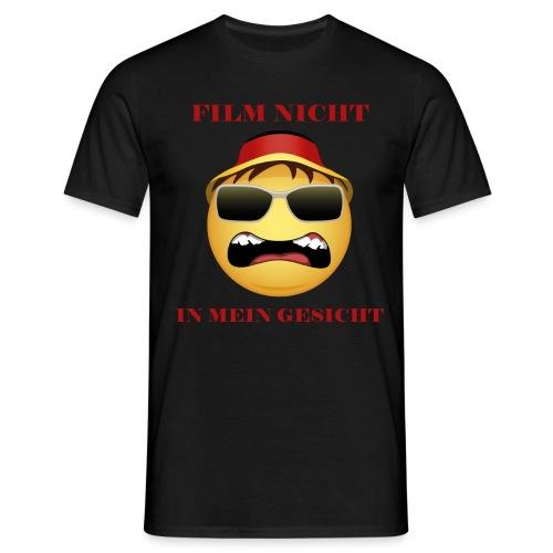 Film nicht in mein Gesicht - Männer T-Shirt