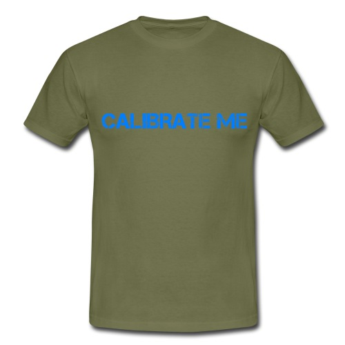 calibrate me - Men's T-Shirt