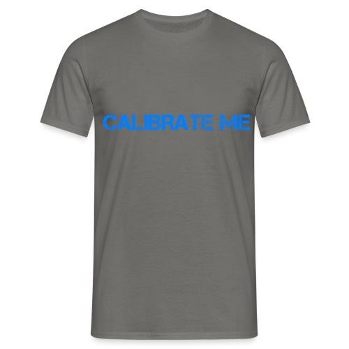 calibrate me - Men's T-Shirt