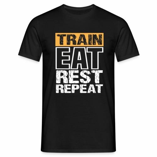 Train, Eat, Rest, Repeat - Training T-Shirt - Männer T-Shirt