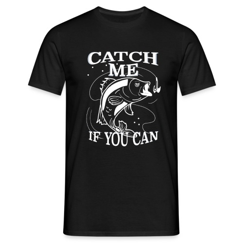 Catch Me If You Can - Men's T-Shirt
