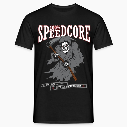 100% Speedcore - Don't Fck With The Underground - Men's T-Shirt