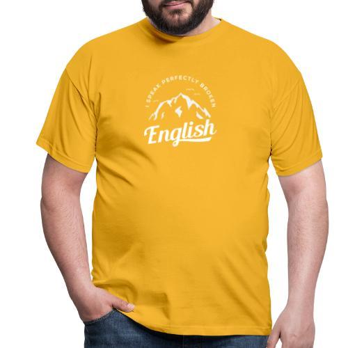 I Speak Perfectly broken English - Männer T-Shirt