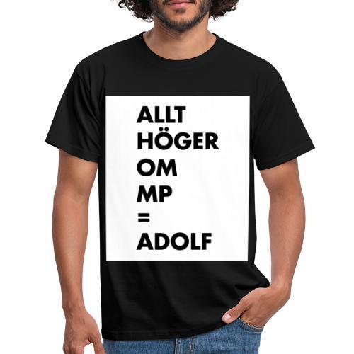 Allt höger om MP = Adolf - T-shirt herr