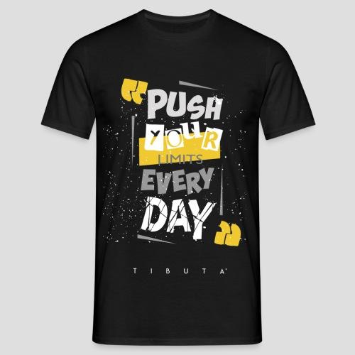 PUSH YOUR LIMITS - Maglietta da uomo