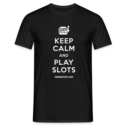 Keep Calm and Play Slots - Men's T-Shirt