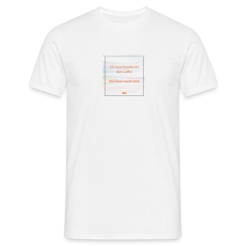 Spruch - Männer T-Shirt