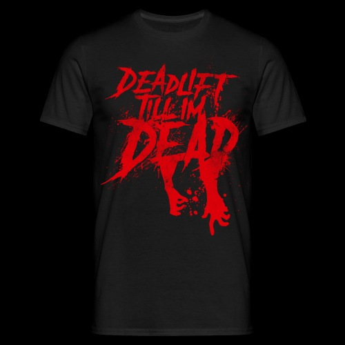 DEADLIFT TILL IM DEAD RED - Men's T-Shirt