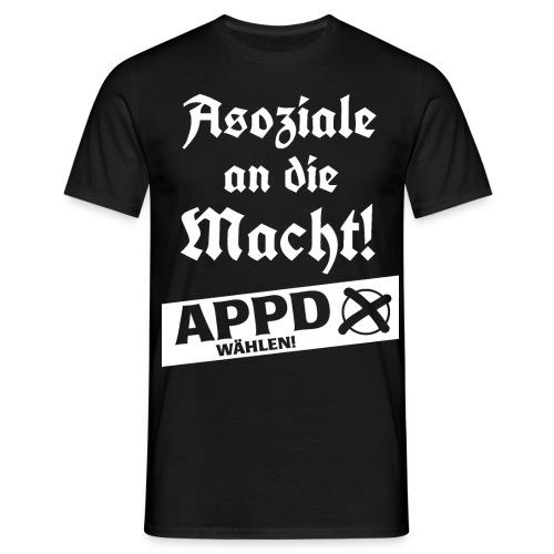 Asoziale an die Macht! - Männer T-Shirt