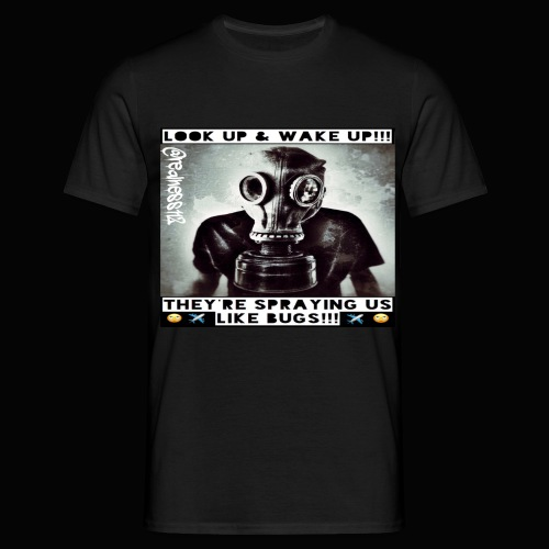 Sprayed Like Bugs!! Truth T-Shirts!! #WeatherWars - Men's T-Shirt