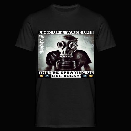 Sprayed Like Bugs!! Truth T-Shirts!! #WeatherWars - Men's T-Shirt