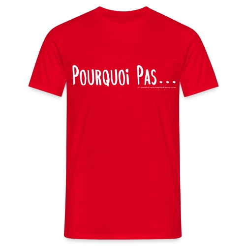 pourquoipas1 - Men's T-Shirt