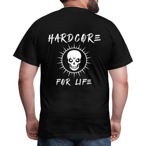 H4rdcore For Life - Men's T-Shirt