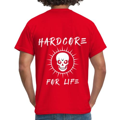 H4rdcore For Life - Men's T-Shirt