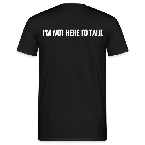 I'm Not Here To Talk, Crossfit, Fitness, Training - Männer T-Shirt