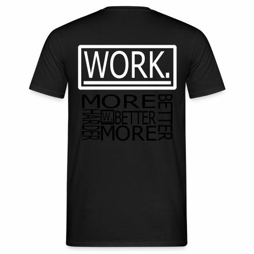 BETTER HARDER MORE - Mannen T-shirt