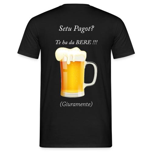 Setu pagot te ha da bere giuramente - Männer T-Shirt