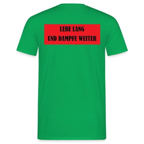 LEBE LANG UND DAMPFE WEITER - Männer T-Shirt