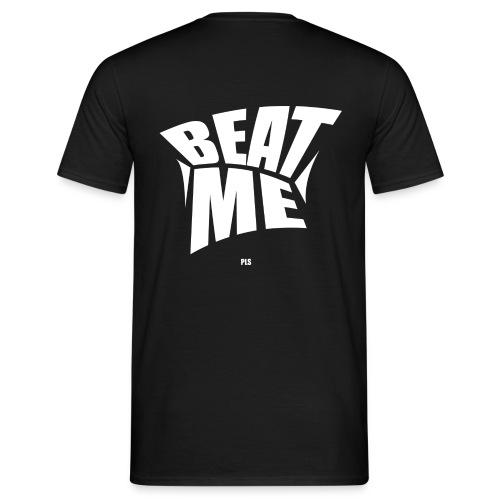 Beat me pls white - Männer T-Shirt