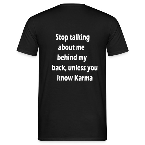 Stop talking behind my back - Mannen T-shirt