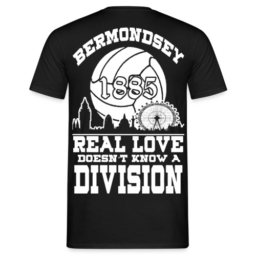 Bermondsey Real Love Doesn t Know A Division - Men's T-Shirt