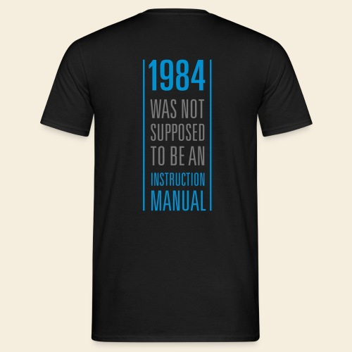 1984 what not Supposed to be in instruction manual - Men's T-Shirt