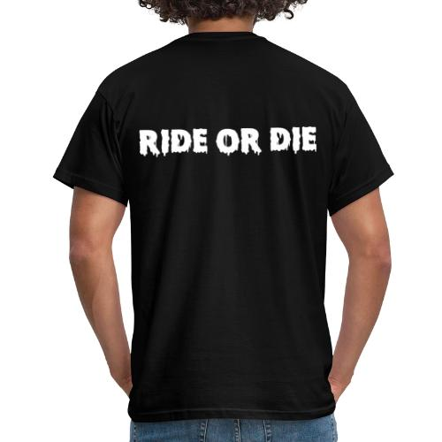 ride or die - T-shirt Homme