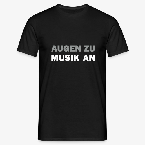 Augen-zu-Musik-an - Männer T-Shirt