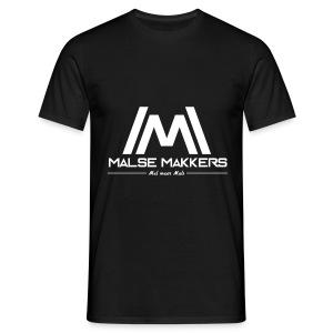 Malse Makkers - Mannen T-shirt
