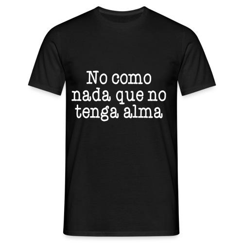 Sin alma no, gracias - Camiseta hombre